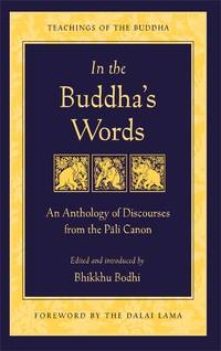 In the Buddha's Words: An anthology of discourses from the Pali Canon (Teachings of Buddha)
