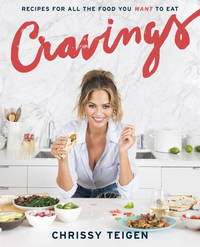 Cravings: Recipes for All the Food You Want to Eat: A Cookbook