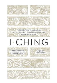 image of I Ching: The Essential Translation of the Ancient Chinese Oracle and Book of Wisdom (Penguin Classics Deluxe Edition)