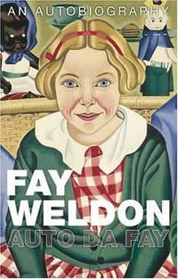 Auto Da Fay by  Fay Weldon - Hardcover - 1st Edition - 05/07/2002 - from Greener Books Ltd and Biblio.com