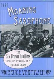 That Moaning Saxophone: The Six Brown Brothers and the Dawning of a Musical Craze
