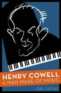 Henry Cowel l: A Man Made of Music