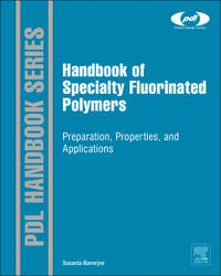 Handbook of Specialty Fluorinated Polymers: Preparation, Properties, and Applications (Plastics...