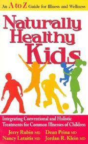 Naturally Healthy Kids: Integrating Conventional and Holistic Treatments for Common Illnesses of...