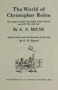 The World of Christopher Robin: The Complete When We Were Very Young and Now We Are Six by Milne, A. A - 1958