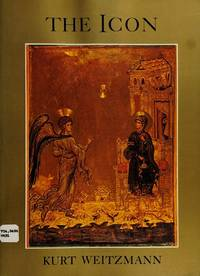 The Icon: Holy Images, Sixth to Fourteenth Century