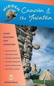 Hidden Cancun & the Yucatan Including Cozumel, Tulum, Chichen Itza, Uxmal, and Merida (Hidden Cancun and the Yucatan)
