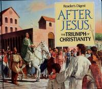 After Jesus : The Triumph of Christianity