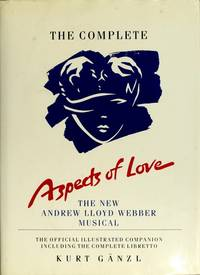 THE COMPLETE ASPECTS OF LOVE The New Andrew Lloyd Webber Musical