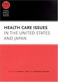 Health Care Issues in the United States and Japan (National Bureau of Economic Research Conference Report)