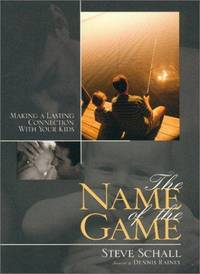 THE NAME OF THE GAME: MAKING A LASTING CONNECTION WITH YOUR KIDS