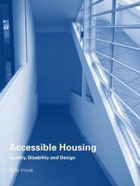 ACCESSIBLE HOUSING   Quality, Disability and Design