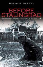 BEFORE STALINGRAD: BARBAROSSA HITLER'S INVASION OF RUSSIA 1941