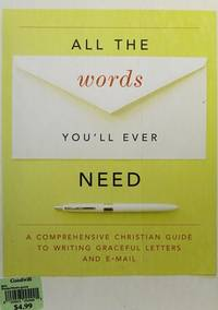 All the Words You'll Ever Need: A Comprehensive Christian Guide to Writing Grace