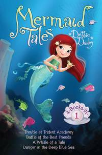 Mermaid Tales 4-Books-in-1!: Trouble at Trident Academy; Battle of the Best Friends; A Whale of a...