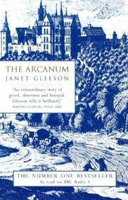The Arcanum The Extraordinary True Story of the Invention of European Porcelain