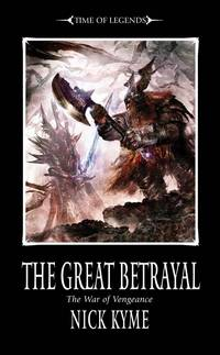 The War of Vengence: The Great Betrayal (Time of Legends)