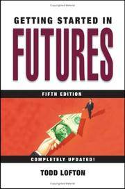 Getting Started in Futures Fifth Edition Completely Updated