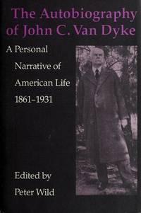 The Autobiography of John C. Van Dyke: A Personal Narrative of American Life, 1861-1931