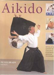 AIKIDO by  PETER Brady - First Edition - 2007 - from Madison Antiquarian Books and Biblio.com