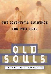 Old Souls: The Scientific Evidence For Past Lives Shroder, Thomas