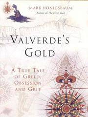 Valverde's Gold. a True Tale of Greed, Obsession and Grit