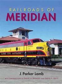 Railroads of Meridian (Railroads Past and Present)