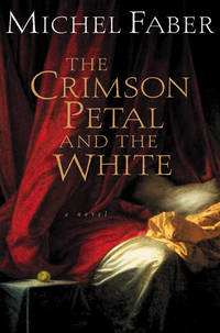 The Crimson Petal and the White : a novel