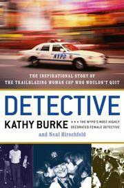 DETECTIVE: The Inspirational Story of the Trailblazing Woman Cop Who Wouldn't Quit Burke,...