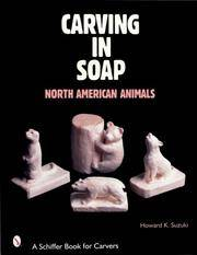 Carving in Soap: North American Animals (Schiffer Book for Collectors)