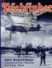 Pfadfinder : Luftwaffe Pathfinder Operations Over Britain, 1940-44