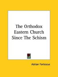 The Orthodox Eastern Church Since The Schism