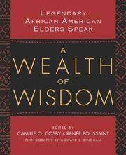 A Wealth of Wisdom: Legendary African American Elders Speak Cosby, Camille; Poussaint, Rene and...