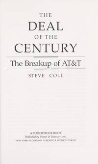 image of The Deal of the Century: The Breakup of AT&T (A touchstone book)