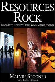 RESOURCES ROCK:  How to Invest in the Next Global Boom in Natural Resources