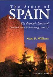 The Story of Spain: The Dramatic History of Europe's Most Fascinating Country by Mark R. Williams - Paperback - 2004-04-30 - from Ergodebooks and Biblio.co.uk