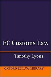 EC Customs Law (Oxford European Community Law Library)