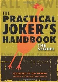 The Practical Joker's Handbook: The Sequel