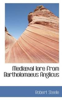 MediVal Lore From Bartholomaeus Anglicus