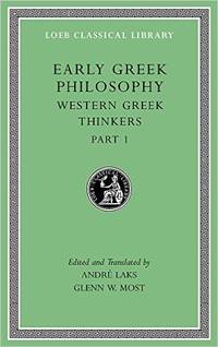 Early Greek Philosophy, Volume IV: Western Greek Thinkers, Part 1 (Loeb Classical Library)