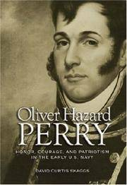 Oliver Hazard Perry: Honor, Courage, and Patriotism in the Early U.S. Navy (Library of Naval...