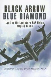 BLACK ARROW BLUE DIAMONDS  Leading the Legendary RAF Flying Display Teams