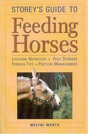 Storey's Guide to Feeding Horses  Lifelong Nutrition, Feed Storage,  Feeding Tips, Pasture Management