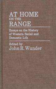 AT HOME ON THE RANGE - ESSAYS ON THE HISTORY OF WESTERN SOCIAL AND DOMESTIC LIFE