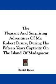 The Pleasant And Surprising Adventures Of Mr. Robert Drury, During His Fifteen Years Captivity On The Island Of Madagascar by Daniel Defoe - Paperback - 2007-06-25 - from Ergodebooks and Biblio.com