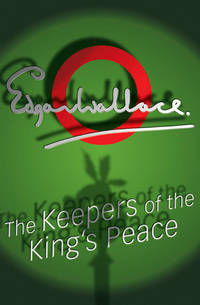 The Keepers Of The King's Peace (A Sanders of the River Book) by Edgar Wallace - Paperback - 2001-07-01 - from Ergodebooks and Biblio.com