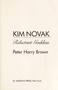 Kim Novak: Reluctant Goddess