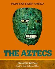 The Aztecs (Indians of North America)