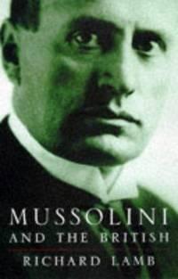 MUSSOLINI AND THE BRITISH