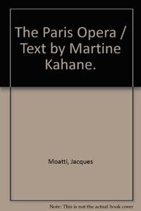 The Paris Opera by Kahane, Martine; Beauvert, Thierry